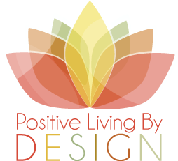 Part four of the Mindful Living series by Sybilla Lenz | Positive Living by Design | Tunkhannock PA 18657